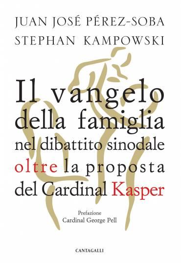 Il vangelo della famiglia nel dibattito sinodale oltre la proposta del cardinale Kasper